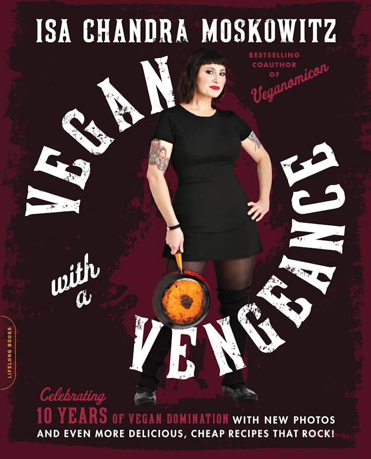 Vegan with a vengeance by Isa Chandra