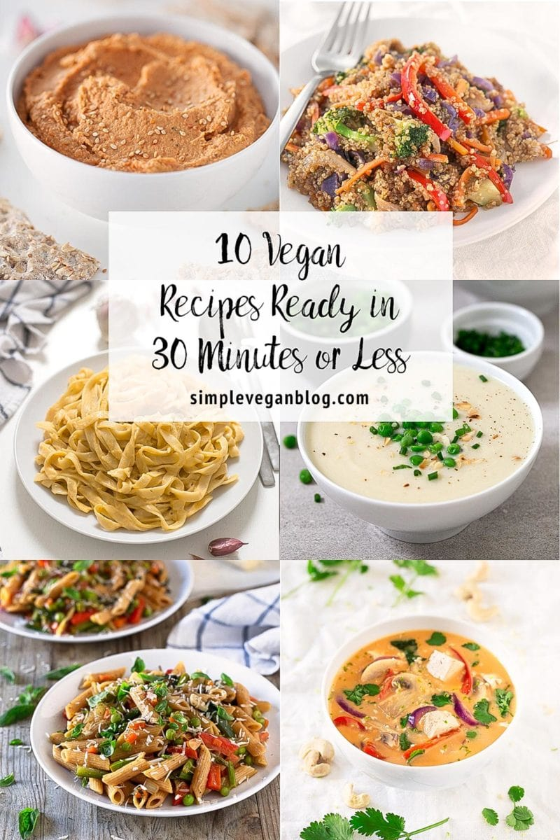 10 Vegan Recipes Ready in 30 Minutes or Less