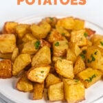 Photo of a plate of roasted potatoes with the words roasted potatoes