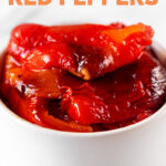 Photo of a bowl of roasted red peppers with the words roasted red peppers
