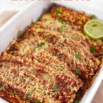 Photo of a baking dish with vegan enchiladas with the words vegan enchiladas