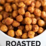 A picture of a bowl with homemade roasted chickpeas and the words roasted chickpeas