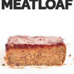 A picture of a sliced vegan meatloaf with the words vegan meatloaf
