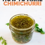 Photo of chimichurri in a little glass with the words how to make chimichurri