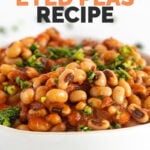 Side shot of a bowl of black eyed peas recipe with the words black eyed peas recipe