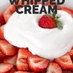 Photo of some strawberries and vegan whipped cream with the words vegan whipped cream