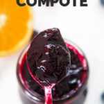 Photo of a spoonful of blueberry compote with the words blueberry compote