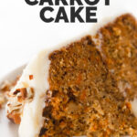 Photo of a slice of vegan carrot cake with the words vegan carrot cake