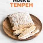 Photo of a block of tempeh with the words how to make tempeh