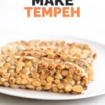 Photo of 3 slices of tempeh with the words how to make tempeh