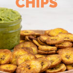 Side shot of a plate of plantain chips with the words plantain chips