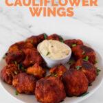 Photo of a plate of buffalo cauliflower wings with the words buffalo cauliflower wings