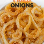Photo of a plate of French fried onions with the words French fried onions